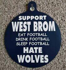 "West Brom Car/Bedroom Window Hanger""Support West Brom Hate Wolves"""