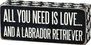 All You Need is Love ... and a Labrador Retriever Lab Box Sign Primitives Kathy