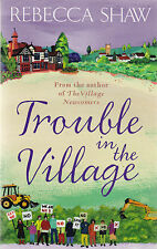 Trouble in the Village by Rebecca Shaw - New Paperback