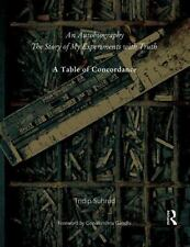 An Autobiography or the Story of My Experiments with Truth : A Table of...