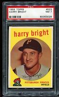 1959 Topps Baseball #523 HARRY BRIGHT Pittsburgh Pirates RC ROOKIE PSA 7 NM