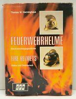 Feuerwehrhelme Fire Helmets Fireman History Development 1982 Thomas Herminghaus