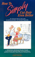 How to Simply Cut Hair Even Better: An Advanced Step by Step Guide to-ExLibrary