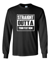 Men's Straight Outta Shirt Personalized Customized Tee Custom Made Long Sleeve