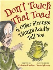 Dont Touch That Toad and Other Strange Things Adu