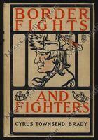 1902 BORDER FIGHTS & FIGHTERS History DANIEL BOONE Davy Crockett SAM HOUSTON TX