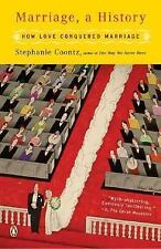 Marriage, a History : How Love Conquered Marriage by Stephanie Coontz (2006,...