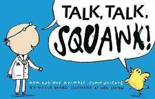 Talk, Talk, Squawk!: How and Why Animals Communicate, Davies, Nicola, New Book