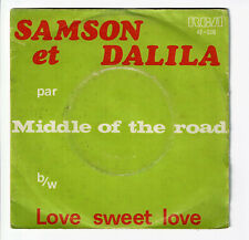 """MIDDLE OF THE ROAD Vinyle 45T SP 7"""" SAMSON ET DALILA - LOVE SWEET .. -RCA 42-330"""