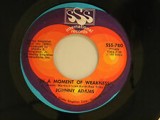 Johnny Adams 45 IN A MOMENT OF WEAKNESS / I CAN'T BE ALL BAD~SSS VG+