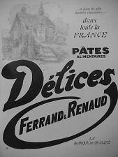 PUBLICITÉ 1928 PÂTES ALIMENTAIRE DÉLICES FERRAND & RENAUD - EREL -  ADVERTISING
