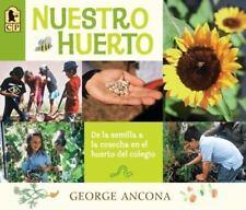 Nuestro Huerto : De la Semilla a la Cosecha en el Huerto Del Colegio by...
