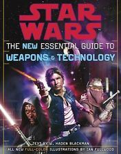 Star Wars the New Essential Guide to Weapons and Technology by W. Haden Blackman
