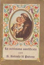 LA SETTIMANA SANTIFICATA CON S. ANTONIO DI PADOVA - FIRENZE 1952