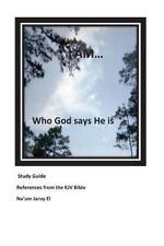 I Am... . . : Who God Says He Is by Na'um Jaruy El (2014, Paperback)