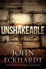 Unshakeable: Dismantling Satan's Plan To Destroy Your Foundation: By John Eck...