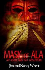 Book 2: Mask of Ala : An Adam and Eva Adventure by Jim Wheat (2015, Paperback)