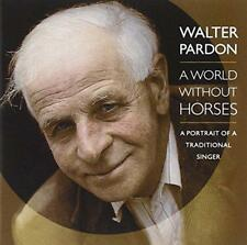 Walter Pardon - A World Without Horses (NEW CD)