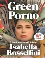 Green Porno: A Book and Short Films by Isabella Rossellini by Isabella Rossellin
