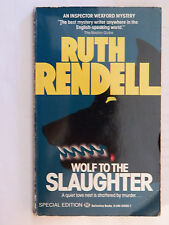 An Inspector Wexford Mystery: Wolf to the Slaughter Bk. 3 by Ruth Rendell (1987,