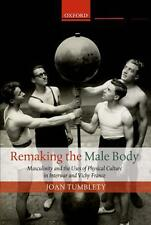 Remaking the Male Body : Masculinity and the Uses of Physical Culture in Interwa