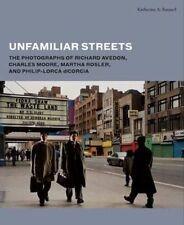 Unfamiliar Streets: The Photographs of Richard Avedon, Charles Moore, Martha Ros