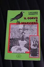 Il corvo e lo sparviero - Luciano Guidotti - Prima edizione Age 1996