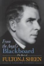 From the Angel's Blackboard: The Best of Fulton J. Sheen (Paperback or Softback)
