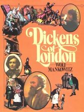 Dickens of London By Wolf Mankowitz. 0025794108
