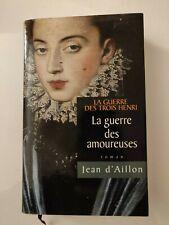 LA GUERRE DES AMOUREUSES de JEAN d' AILLON