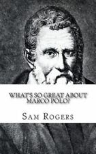 What's So Great about Marco Polo? : A Biography of Marco Polo Just for Kids!...