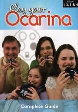 OCARINA PLAY YOUR OCARINA Complete Guide (Bks 1-4)