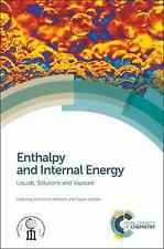 Enthalpy and Internal Energy : Liquids, Solutions and Vapours (2017, Hardcover)