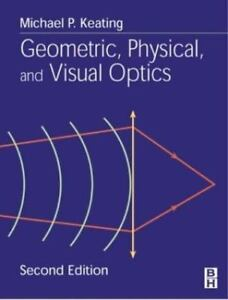 Geometric, Physical, and Visual Optics, 2e by Keating PhD, Michael P.