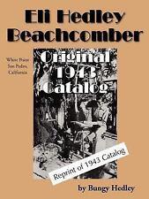 Eli Hedley Beachcomber Original 1943 Catalog by Bungy Hedley (2006, Paperback)