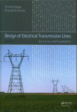 Design of Electrical Transmission Lines : Structures and Foundations, Hardcov...