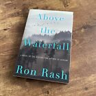 RON RASH Above the Waterfall ARC/Advance Copy/Uncorrected Proof 2015 NEAR FINE