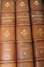 LA BELGIQUE ILLUSTREE BRUYLANT,3/3 RELIE 1000 gravures