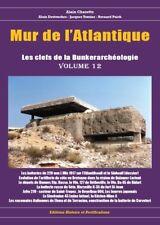 Mur de l'Atlantique les clefs de la bunkerarcheologie volume 12 (Nov 2017)