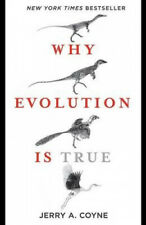 Why Evolution Is True by Jerry A. Coyne.