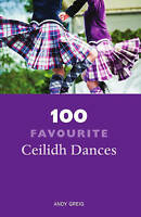 100 Favourite Ceilidh Dances by Andy Greig, NEW Book, FREE & FAST Delivery, (Pap