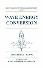 Elsevier Ocean Engineering: Wave Energy Conversion 6 by John Brooke (2003,...