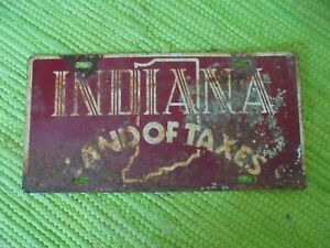Vintage Indiana Land of Taxes License Plate Souvenir Vanity Booster Tag