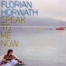 Florian Horwath-Speak to me now/Stereo Deluxe CD 2010