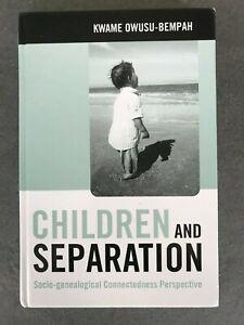 Children and Separation:Socio-Genealogical Connectedness H/B Book Owusu-Bempah