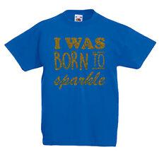 I Was Born To Sparkle T-Shirt Children's Kids Tee Birth Girls
