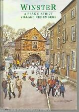 Winster: A Peak District Village Remembers. Local/Social History - Derbyshire.