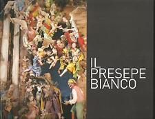 IL PRESEPE BIANCO - LIBRO +DVD - TESTO ITALIANO/INGLESE - EDIZIONE RILEGATA