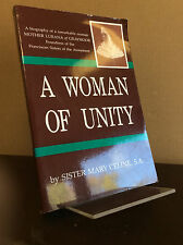 A WOMAN OF UNITY By Sister Mary Celine - 1956 Catholic, Graymoor, Franciscan