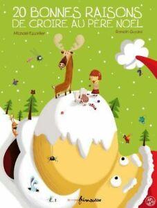 20 bonnes raisons de croire au Père Noël | Album illustré pour enfants